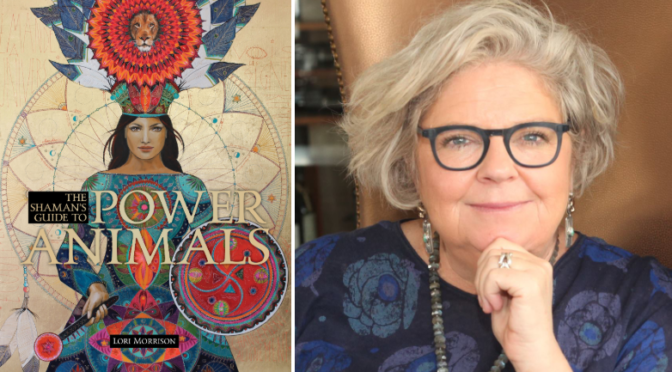 Interview with Lori Morrison, Author of 'The Shaman's Guide to Power Animals'