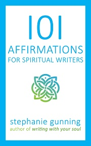 Cover of 101 Affirmations for SPiritual Writers by Stephanie Gunning, Book 2 in the Spiritual Writer Series