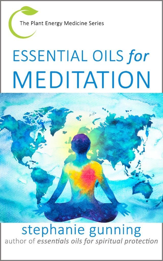 Cover of Essential Oils for Meditation by Stephanie Gunning, Book 2 in the Plant Energy Medicine Series